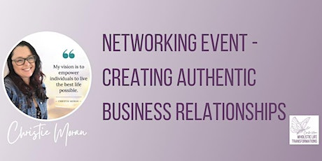 Networking Event - Creating Authentic Business Relationships tickets