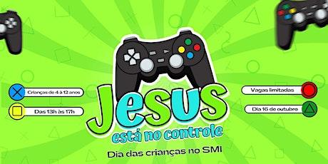 P´R´É INSCRIÇÃO(KIDS): JESUS ESTÁ NO CONTROLE ingressos