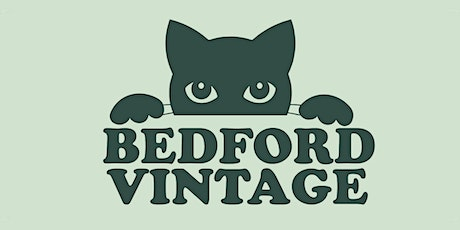 BEDFORD VINTAGE GRAND OPENING tickets
