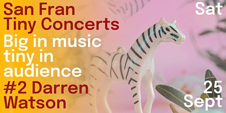 San Fran Tiny Concerts: Darren Watson tickets