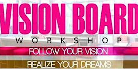 MAKE YOUR STORY LEGENDARY PERFECT PATH VISION BOARD WORKSHOP tickets