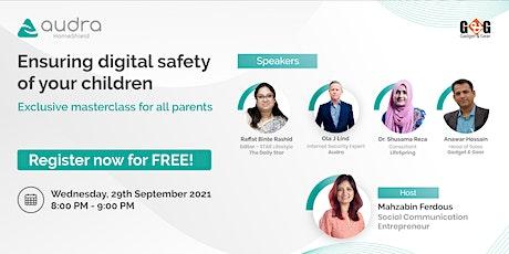 Ensuring digital safety of your children tickets
