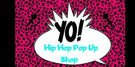 YO! HIP HOP POP UP SHOP tickets