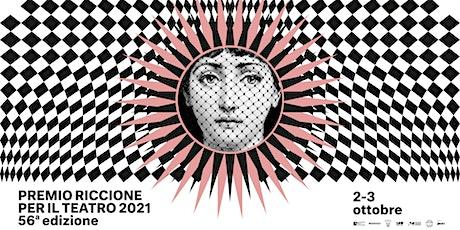 56° Premio Riccione per il Teatro | Premiazioni e concerto L'anno che verrà biglietti