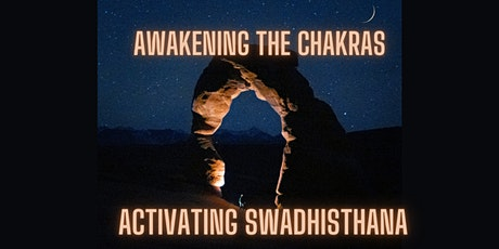 Awakening the Chakras- Activating Swadhisthana tickets