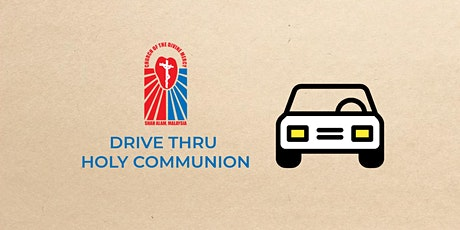 Drive Thru Holy Communion — Sunday, 26th September 2021 — 05:30PM-07:00PM tickets