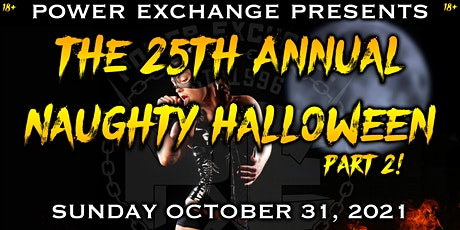 25th Annual Naughty Halloween Part 2! tickets