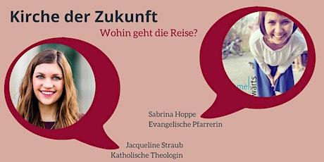 Kirche der Zukunft - Talk mit Jacqueline Straub und Sabrina Hoppe Tickets