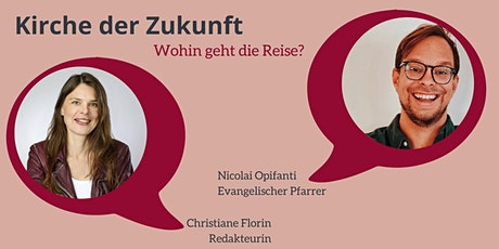 Kirche der Zukunft - Talk mit Christiane Florin und Nicolai Opifanti Tickets