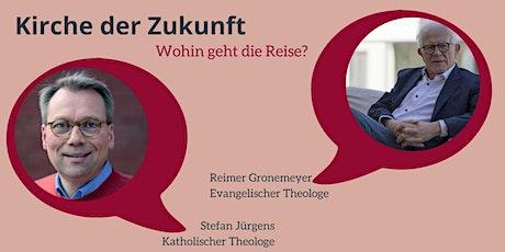 Kirche der Zukunft - Talk mit Stefan Jürgens und Reimer Gronemeyer Tickets