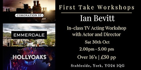 Afternoon Acting Workshop with TV Director Ian Bevitt tickets