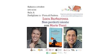 """Luca Barbarossa  """"Non perderti niente"""" con Mario Tozzi biglietti"""