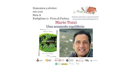 """Mario Tozzi  """"Uno scomodo equilibrio"""" biglietti"""