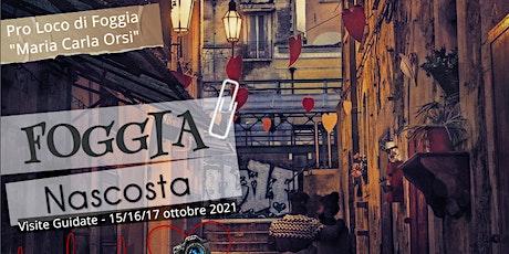 Foggia Nascosta - Visite Guidate biglietti
