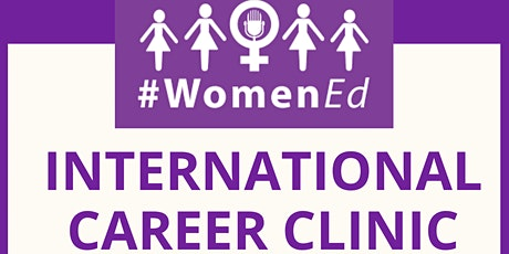 #WomenEd:  International Career Clinic tickets