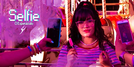 Selfie -  O Espetáculo tickets