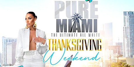 PURE Miami Ultimate All White Thanksgiving 2021 tickets