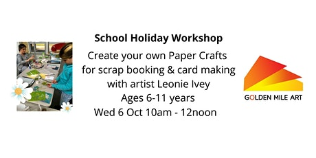 Paper Craft Workshops with Leonie Ivey - ages 6-11 tickets