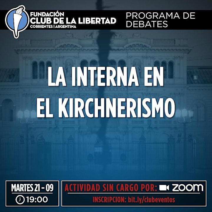 Imagen de CLUB DE LA LIBERTAD - DEBATE - LA INTERNA EN EL KIRCHNERISMO