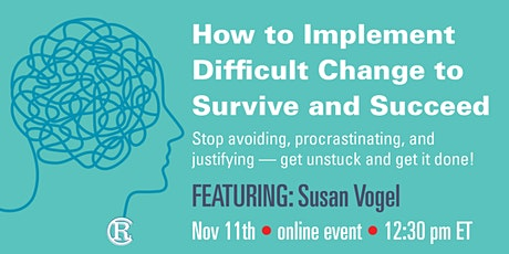 How to Implement Difficult Change to Survive and Succeed tickets