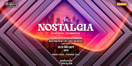 NOSTALGIA - DJ PRIVATE RYAN'S MUSICAL CELEBRATION tickets