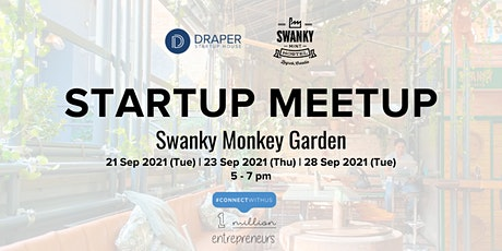 Startup Meetup at Swanky Monkey Garden - DSH CEE pop-up tickets