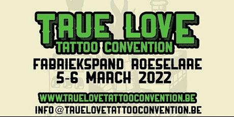 True Love Tattoo Convention 2022 billets