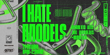 Reboot Presents : I Hate Models (Outset Festival Sunday) tickets