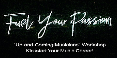 """""""Up-and-Coming Musicians Workshop"""" - Kickstart Your Music Career! tickets"""