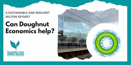 A Sustainable and Resilient Milton Keynes? Can Doughnut Economics Help? tickets