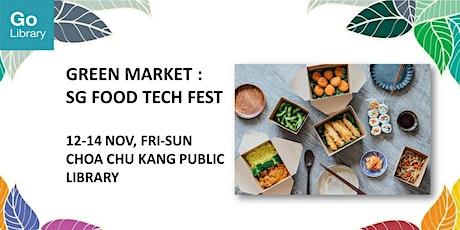 CCKPL: The Green Market - SG Food Tech Fest 2021 tickets