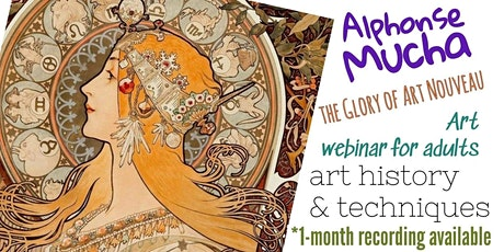 Alphonse Mucha - The Glory of Art Nouveau - Online Art Webinar for Adults tickets