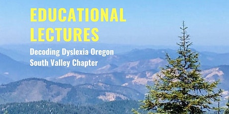 Decoding Dyslexia Oregon - South Valley Chapter: Lecture Series tickets