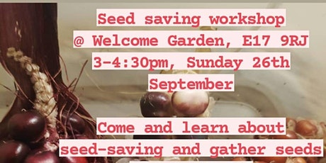 Seed Saving Workshop at the Welcome Garden, Walthamstow tickets