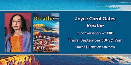 "Joyce Carol Oates presents ""Breathe"" tickets"