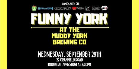 Comedy Night - Funny York @ the Muddy York tickets