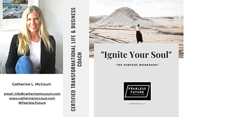 """""""Ignite Your Soul """"- The Purpose Workshop tickets"""