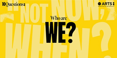 10 Questions: Who are we? tickets