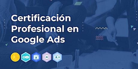 Adiestramiento Certificación Profesional Google Ads (Octubre 2021) boletos