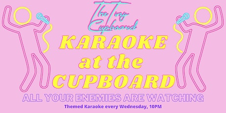The Tiny Cupboard Presents: Karaoke at The Cupboard tickets