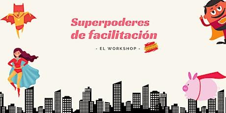 Superpoderes de facilitación - El Workshop. entradas