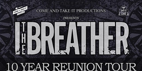 I, THE BREATHER: 10-Year Reunion Tour tickets