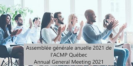 Assemblée générale annuelle 2021 de l'ACMP Québec | Annual General Meeting billets