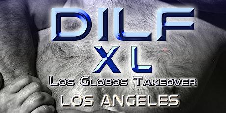 "DILF ""XL"" Los Angeles  by Joe Whitaker Presents tickets"