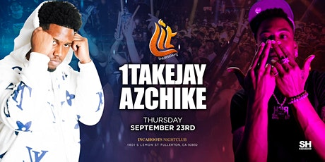 1TAKE JAY & AZCHIKE AT INCAHOOTS NIGHTCLUB 18+ // LIT THURSDAYS OC tickets