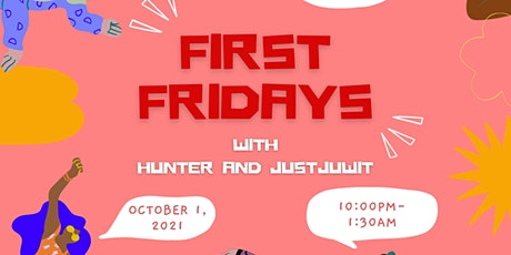 First Fridays with Hunter and Justjuwit tickets