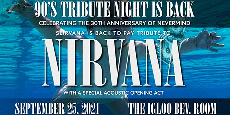 90's Tribute Night with Slirvana & special guest opening act! tickets