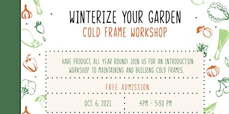 Winterize Your Garden: Cold Frame Workshop tickets