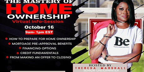 The Mastery  Of HomeOwnerShip Virtual Info-Session tickets
