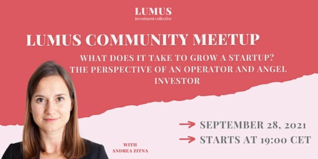 Lumus Community Meetup - What does it take to grow a startup ? tickets